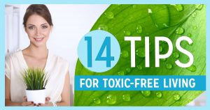 14 Tips for Toxin-Free Living